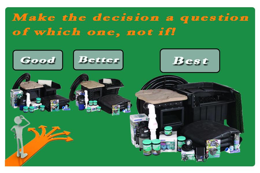 PondBuilder Good Better Best Options